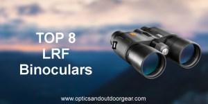Top 8 LRF Binoculars (2018)