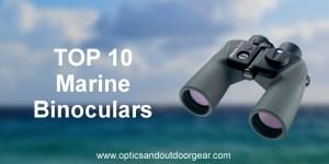 Top 10 Marine Binoculars (2018)