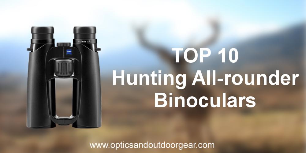 Top 10 Hunting All-rounders Binoculars (2018)