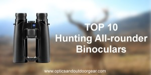 Top 10 Hunting All-rounders Binoculars (2018)