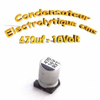 Condensateur électrolytique CMS - SMD 470uF 16v