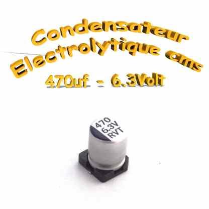 Condensateur électrolytique CMS - SMD 470uF 6,3v