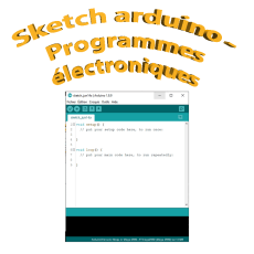 Programme electronique - Sketch arduino