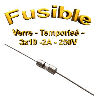 Fusible Temporisé 2A 250v -T2AL250V - à souder -3x10mm