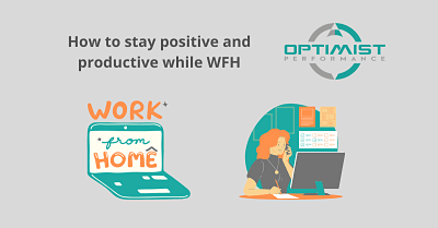 5 Tips to stay productive and positive while working from home