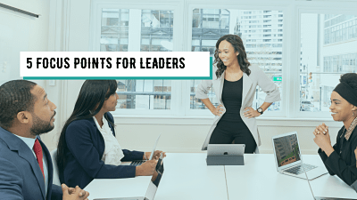 5 Focus Points For Leaders