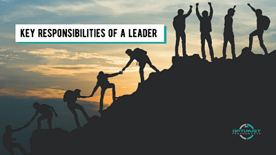 3 key responsibilities of a leader
