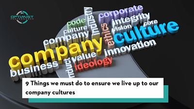 9 things we must do to ensure we live up to our company cultures