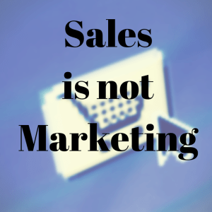 Sales and marketing are two different things