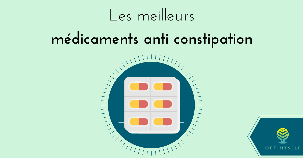 Les Meilleurs M 233 Dicaments Anti Constipation Optimyself