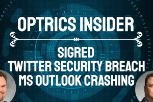 Optrics Insider - SIGRed, Twitter Security Breach & MS Outlook Crashing