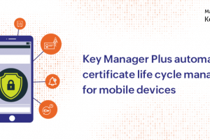Integrate certificate life cycle management with enterprise MDM and boost your mobile ecosystem security