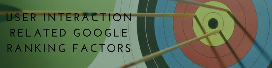 User Interaction Related Google Ranking Factors