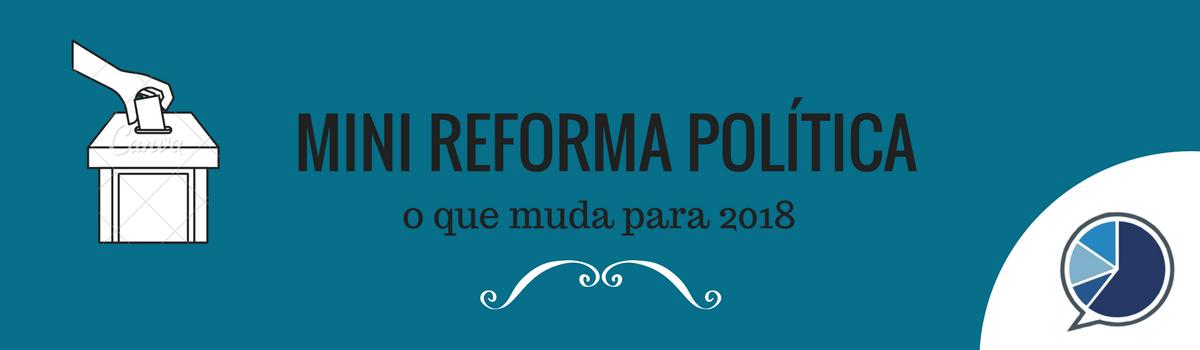 Mini Reforma Política o que muda