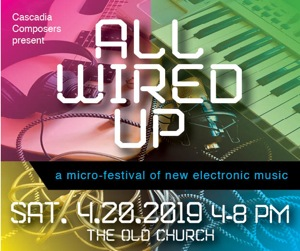Cascade Composers All Wired Up April 20 The Old Church