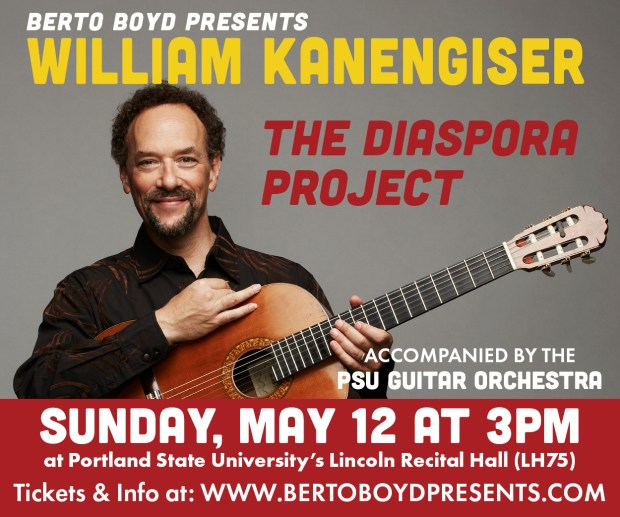 William Kanengiser The Diaspora Project guitar concert Berto Boyd Presents Corvallis Guitar Society