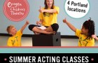 Oregon Children's Theatre Summer Acting Classes Acting Academy
