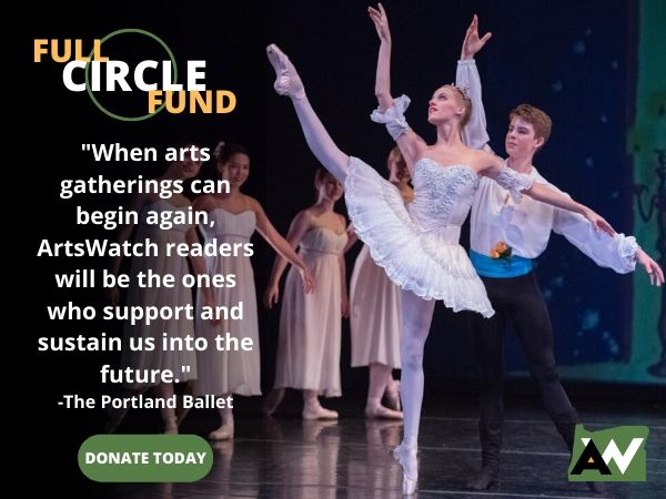 The Portland Ballet Oregon ArtsWatch Full Circle Fund