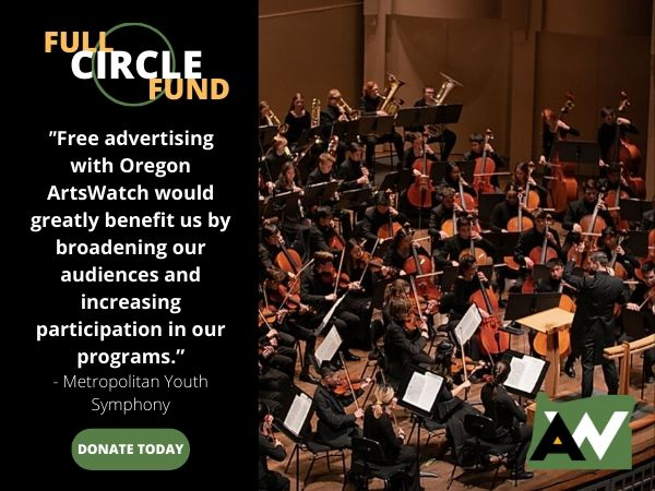 Metropolitan Youth Symphony Oregon ArtsWatch Full Circle Fund