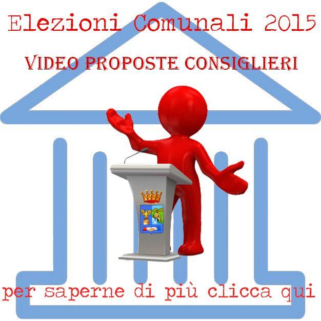 ElezioniComunali2015. 'Video-Proposte Candidati Consiglieri'