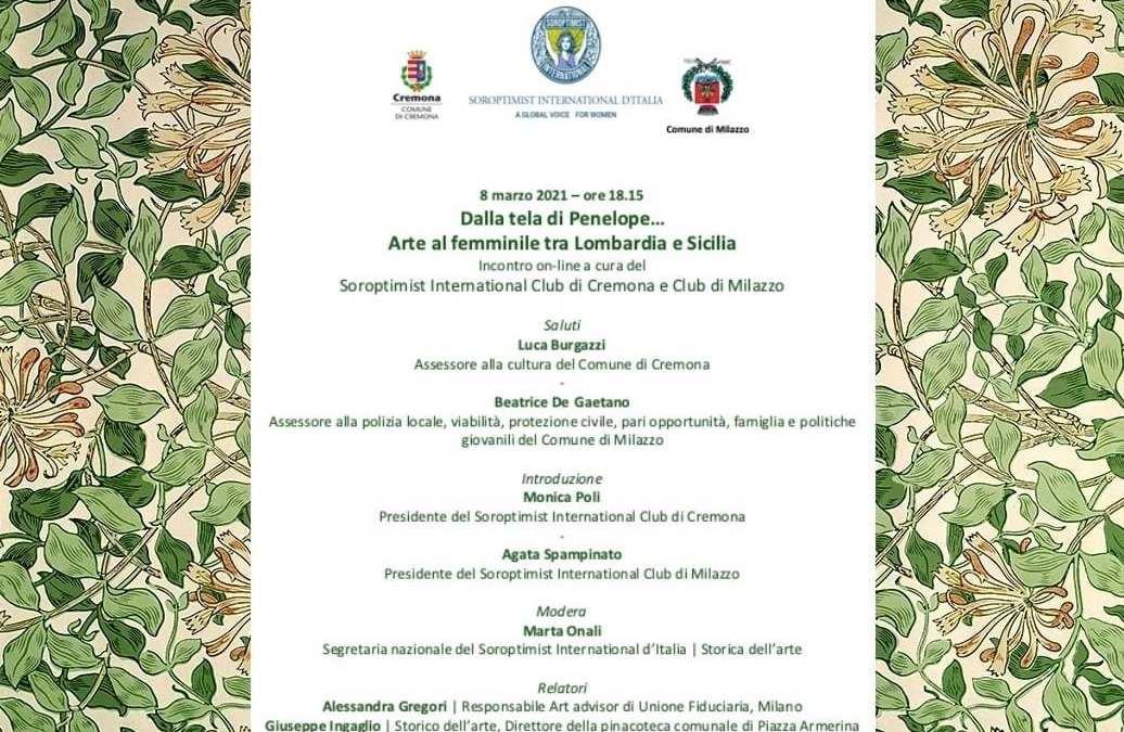 Soroptimist International Club Cremona e Milazzo. Incontro on line 'Dalla tela di Penelope… Arte al femminile fra Lombardia e Sicilia'