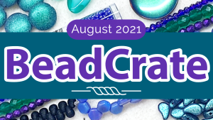 beadcrate subscription box august 2021