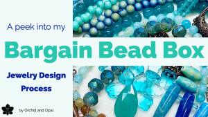 How I Design Jewelry with the Bargain Bead Box
