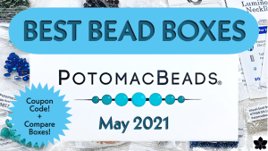 best bead box subscriptions may 2021