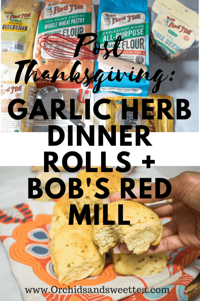 Post Thanksgiving: Garlic Herb Dinner Rolls + Bob's Red Mill