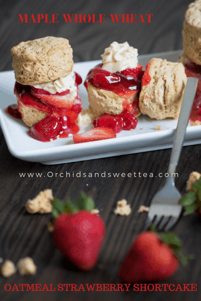 Maple Whole Wheat Oatmeal Strawberry Shortcake