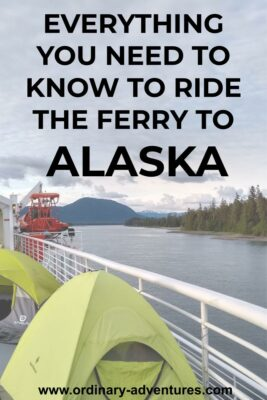 Alaska ferry top deck with two yellow tents. The ferry is passing through a narrow channel in the Inside Passage in Alaska. Text reads: Everything you need to know to ride the ferry to Alaska