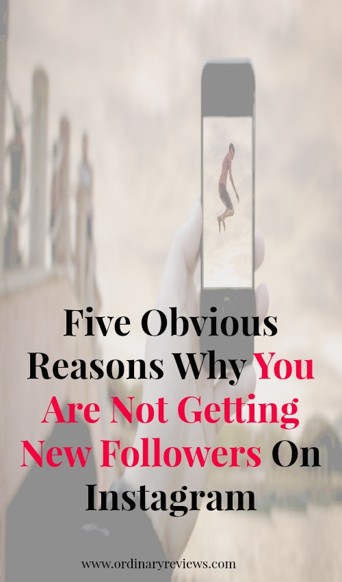 5 Obvious Reasons Why You Are Not Getting New Followers On Instagram