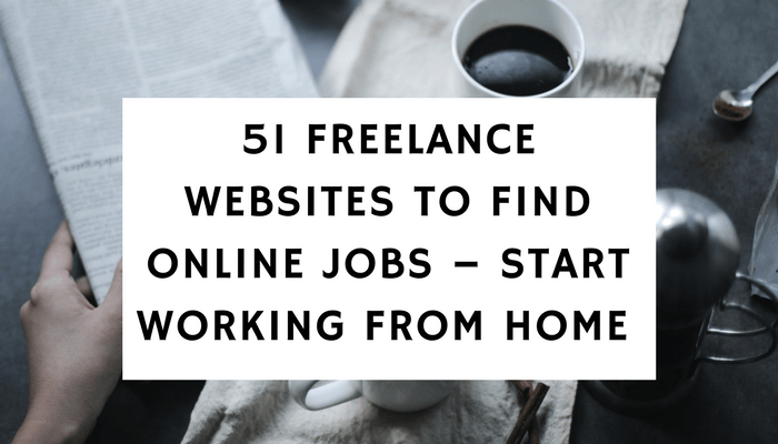 51 Freelance Websites To Find Online Jobs – Start Working From Home Today — Ordinary Reviews