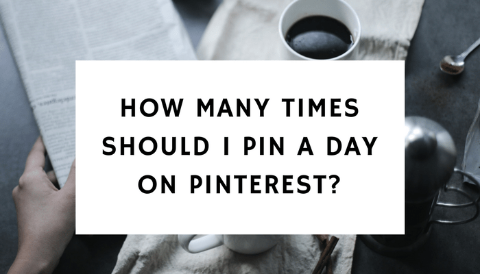 How Many Times Should I Pin A Day On Pinterest?