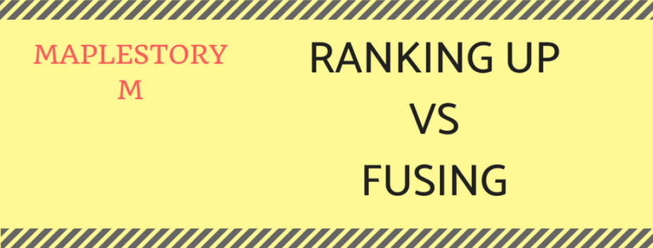 MAPLESTORY M RANKING UP VS FUSING