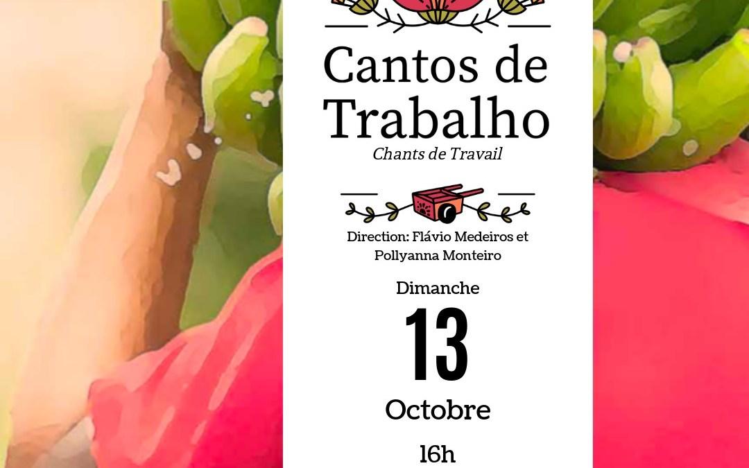 Cantos de Trabalho dimanche 13 octobre 2019 16h