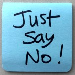 Just Say No…Here's How and Why