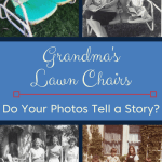 Mom's Boxes Part 4: Grandma's Lawn Chairs
