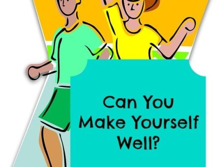 can you make yourself well