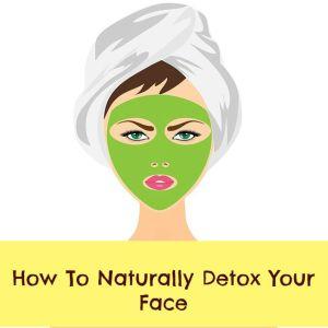 naturally detox your face