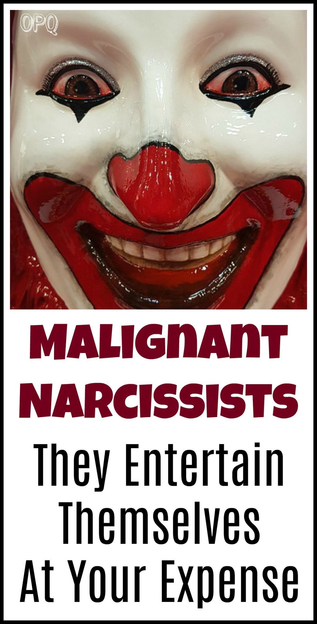 Narcissists entertain themselves at your expense