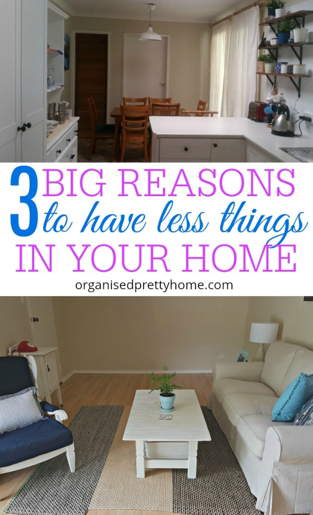 3 Big Reasons To Live Better With Less Things
