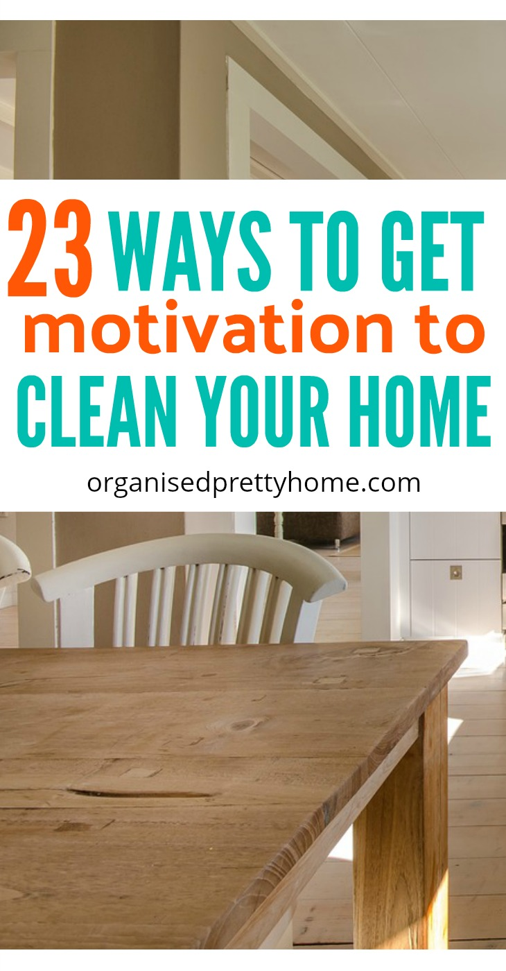 23 ways to get motivation to clean and declutter your home