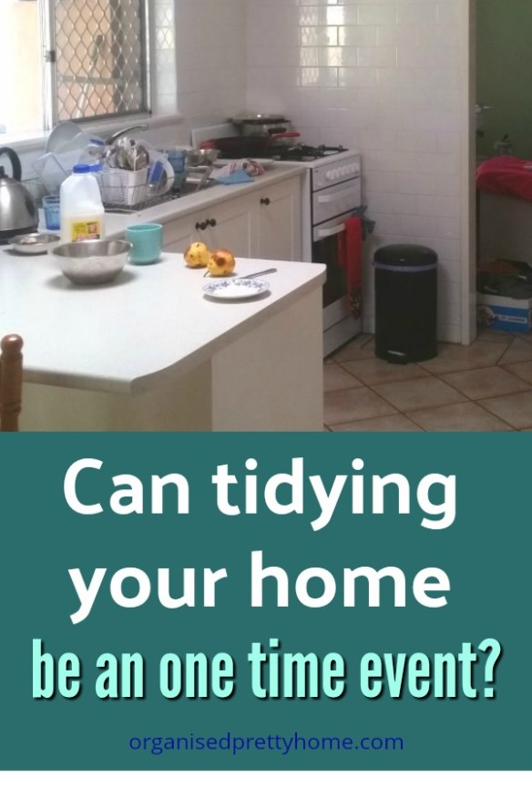 can tidying your home be a one time event?