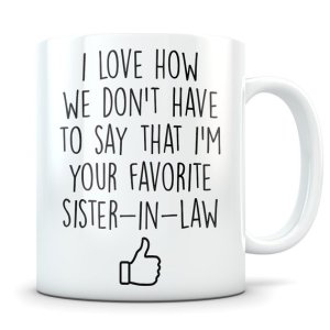 gifts for sister in law - funny mug