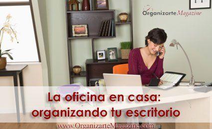 La oficina en casa: como organizar tu escritorio