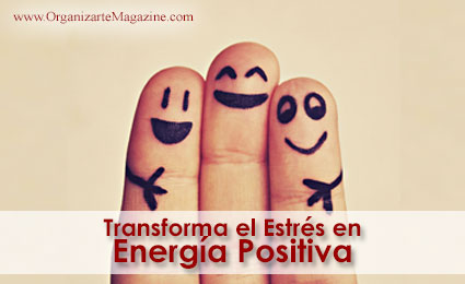 Estrés: como transformar el estrés en energía positiva