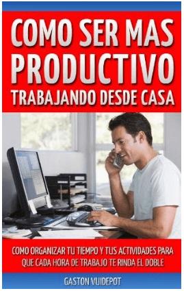 como ser más productivo trabajando desde casa