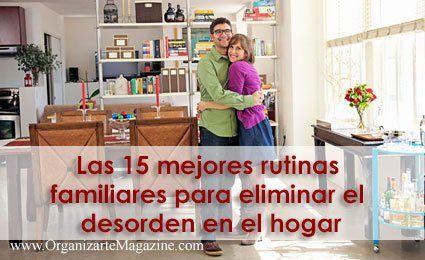 Las 15 mejores rutinas para eliminar el desorden el en hogar