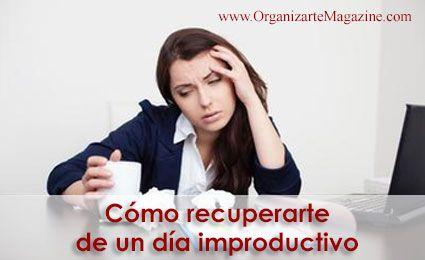 Cómo recuperarte de un día improductivo
